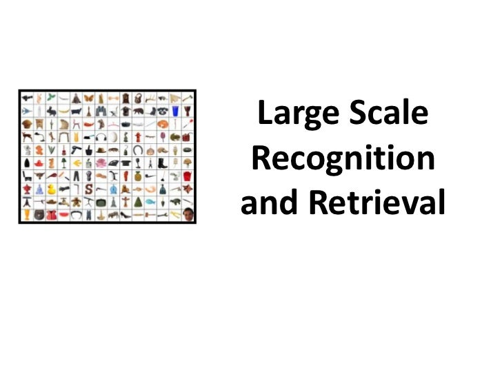 Large Scale Recognition and Retrieval<br />