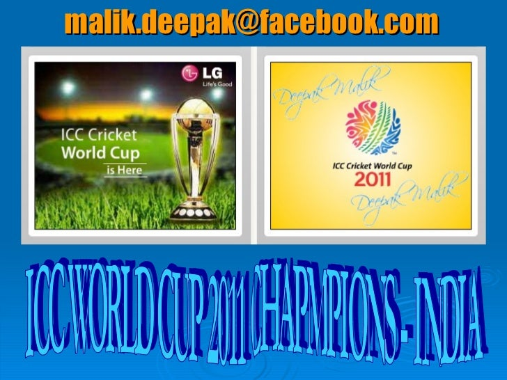 ICC WORLD CUP 2011 CHAPMPIONS - INDIA [email_address]