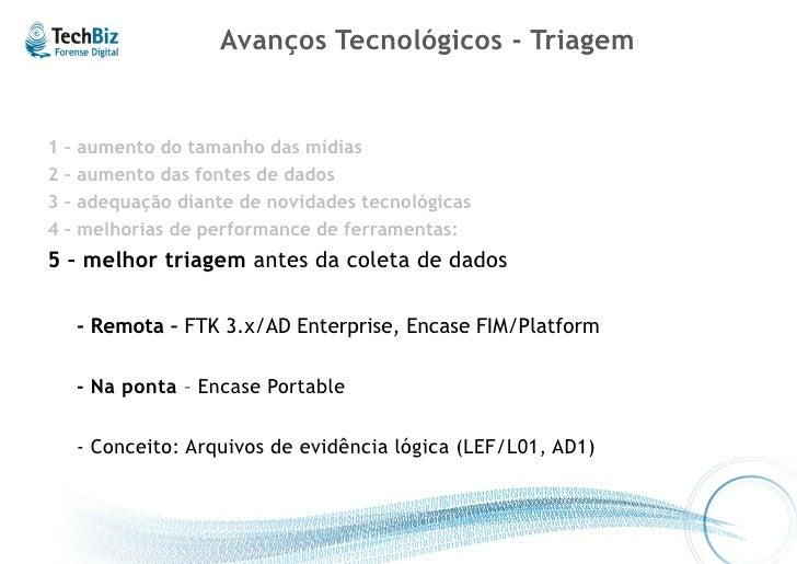 5 – Melhor Triagem: ex 1 – em campo     EnCase Portable USB – 4GB     PenDrive/Disco – 1 Gb- > 2Tb                        ...