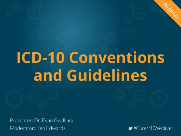 ICD-10 Boot Camp Part 2- Conventions and Guidelines 2 Presented by Evan M. Gwilliam, DC MBA BS CPC CCPC NCICS CCCPC CPC-I ...