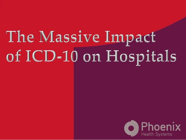 What is ICD-10?! u ICD-10 is a healthcare coding system implemented by the World Health Organization (WHO) in 1993 to re...