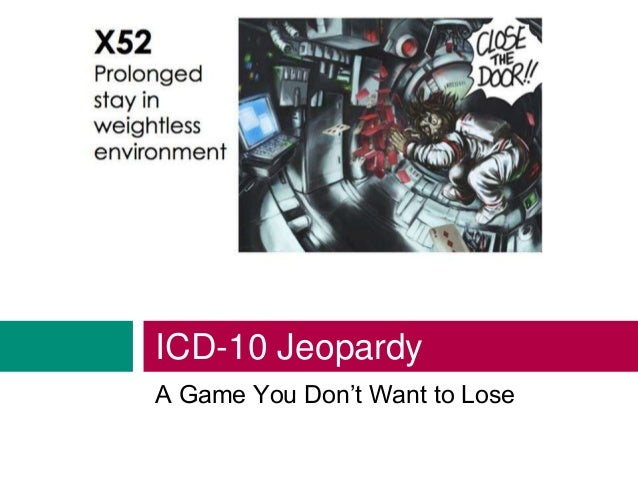 ICD-10 Jeopardy A Game You Don't Want to Lose