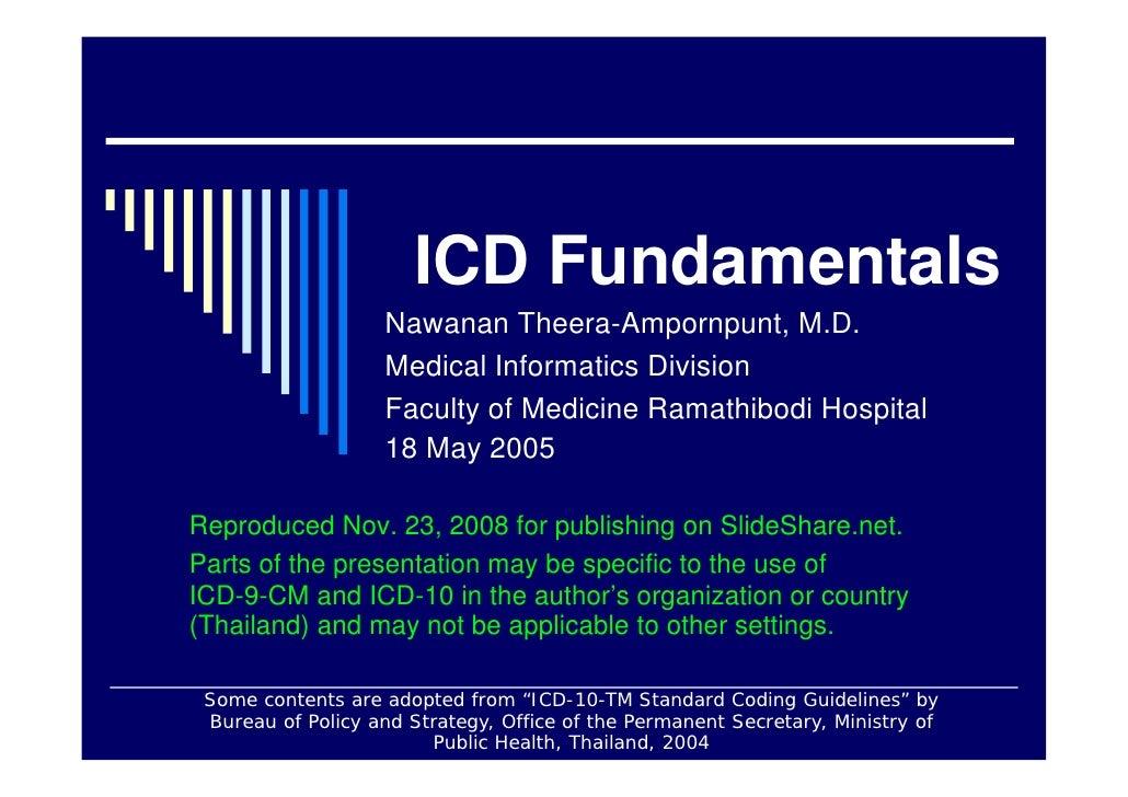 ICD Fundamentals                    Nawanan Theera-Ampornpunt, M.D.                    Medical Informatics Division       ...