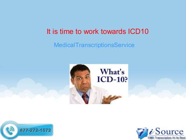 It is time to work towards ICD10 MedicalTranscriptionsService