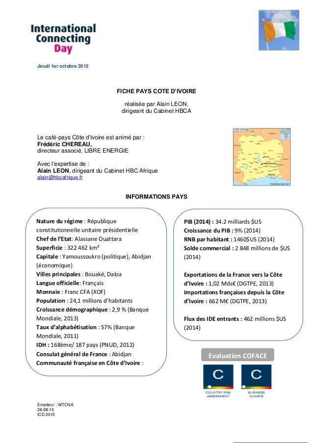 Emetteur : WTCNA 26.08.15 ICD 2015 Evaluation COFACE Jeudi 1er octobre 2015 FICHE PAYS COTE D'IVOIRE réalisée par Alain LE...