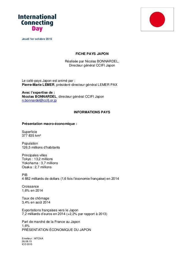 Emetteur : WTCNA 26.08.15 ICD 2015 Jeudi 1er octobre 2015 FICHE PAYS JAPON Réalisée par Nicolas BONNARDEL, Directeur génér...