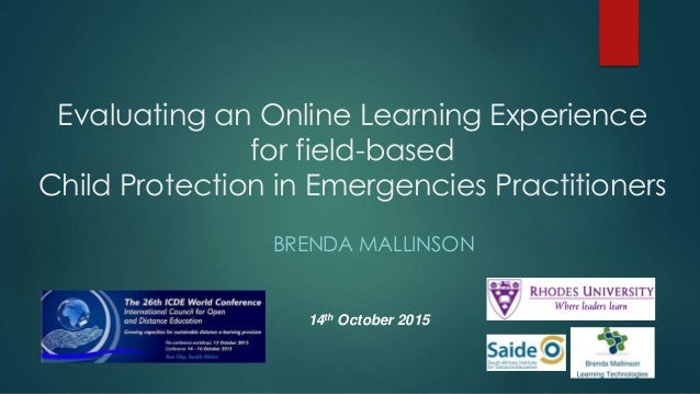 Evaluating an Online Learning Experience for field-based Child Protection in Emergencies Practitioners BRENDA MALLINSON 14...