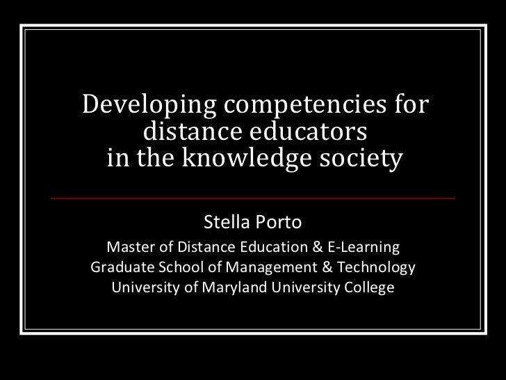 Developing competencies for distance educators in the knowledge society<br />Stella Porto<br />Master of Distance Educatio...