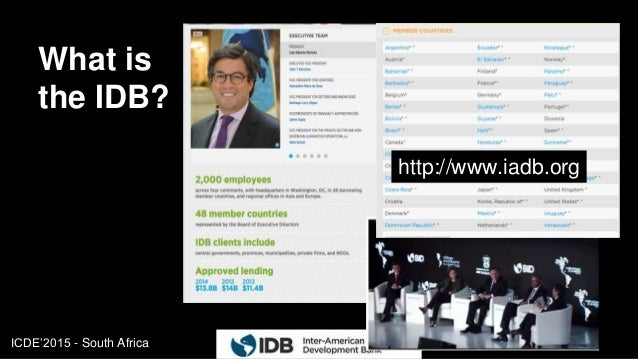 ICDE'2015 - South Africa What is the IDB? 4 http://www.iadb.org