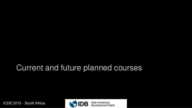 ICDE'2015 - South Africa Current and future planned courses 51