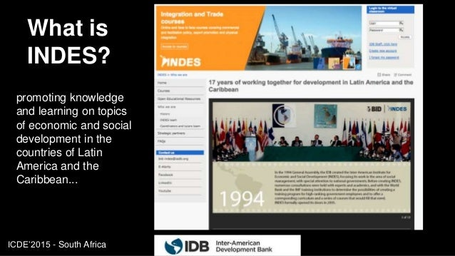 ICDE'2015 - South Africa What is INDES? promoting knowledge and learning on topics of economic and social development in t...