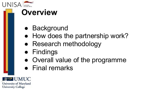 Overview ● Background ● How does the partnership work? ● Research methodology ● Findings ● Overall value of the programme ...