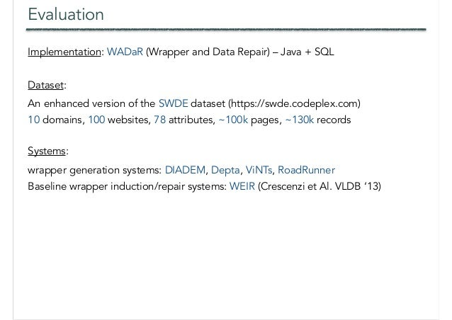 Evaluation Dataset: An enhanced version of the SWDE dataset (https://swde.codeplex.com) 10 domains, 100 websites, 78 attri...