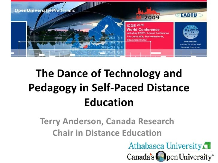 The Dance of Technology and Pedagogy in Self-Paced Distance           Education   Terry Anderson, Canada Research      Cha...