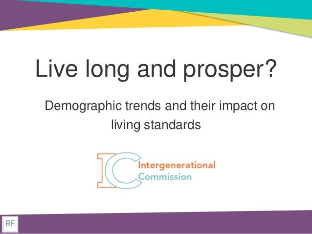 Live long and prosper? Demographic trends and their impact on living standards