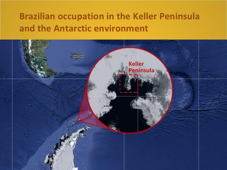 Brazilian occupation in the Keller Peninsulaand the Antarctic environment