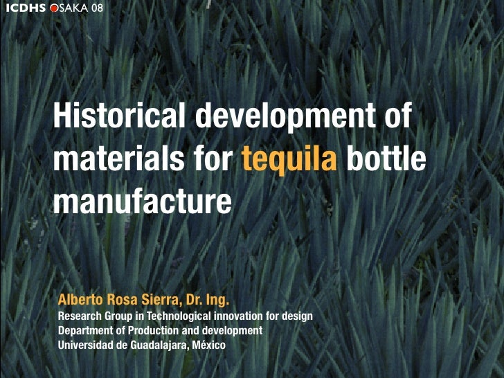 ICDHS OSAKA 08           Historical development of       materials for tequila bottle       manufacture         Alberto Ro...