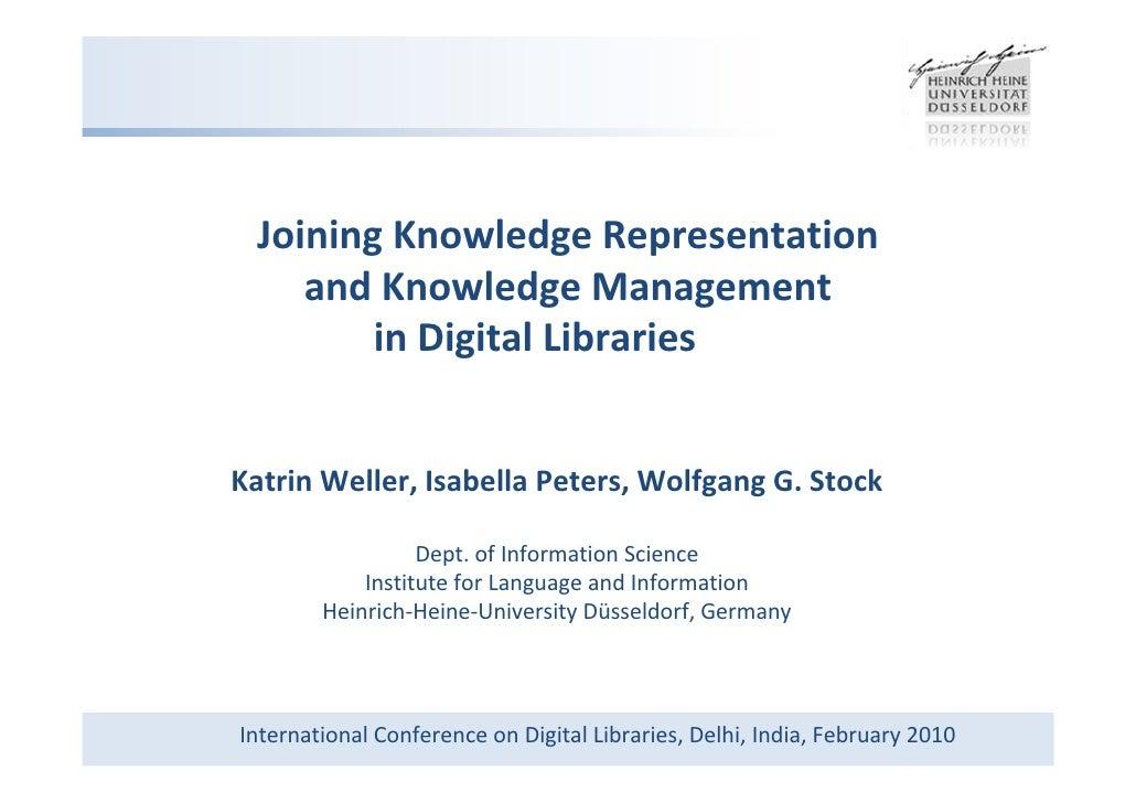 JoiningKnowledgeRepresentation     andKnowledgeManagement         inDigitalLibraries   Katrin Weller,IsabellaPet...