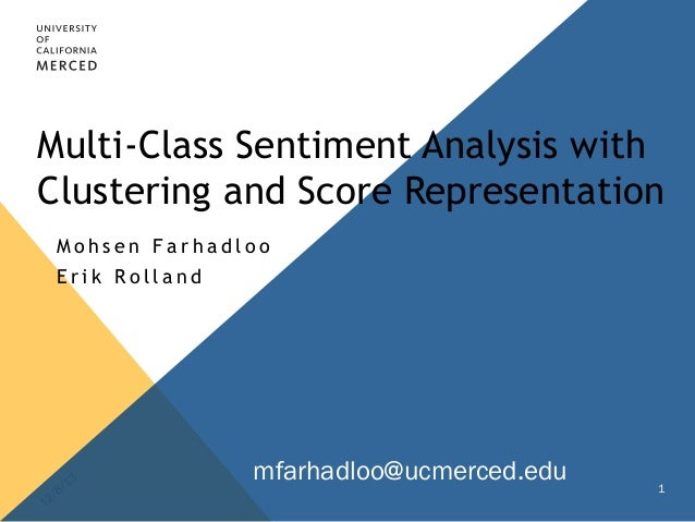Multi-Class Sentiment Analysis with  Clustering and Score Representation  Moh s e n F a r h a d l o o  E r i k Ro l l a n ...