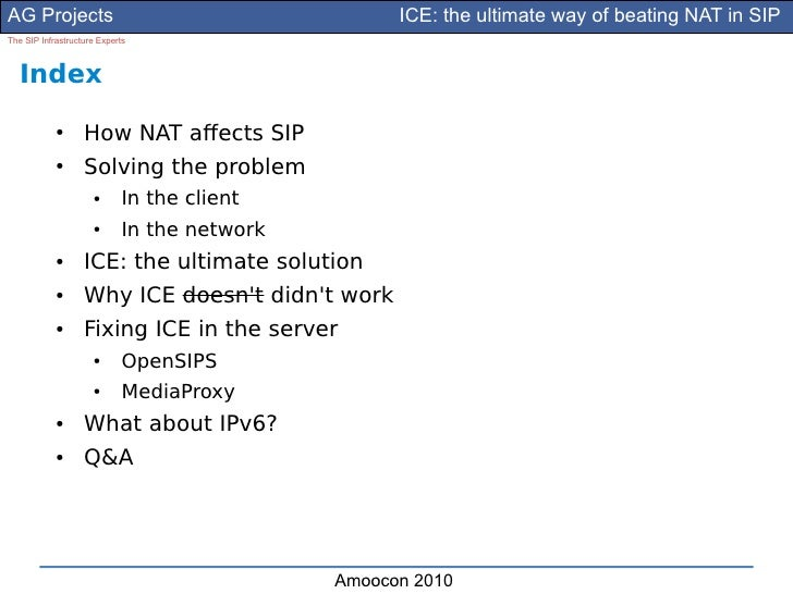 AG Projects                                        ICE: the ultimate way of beating NAT in SIP The SIP Infrastructure Expe...