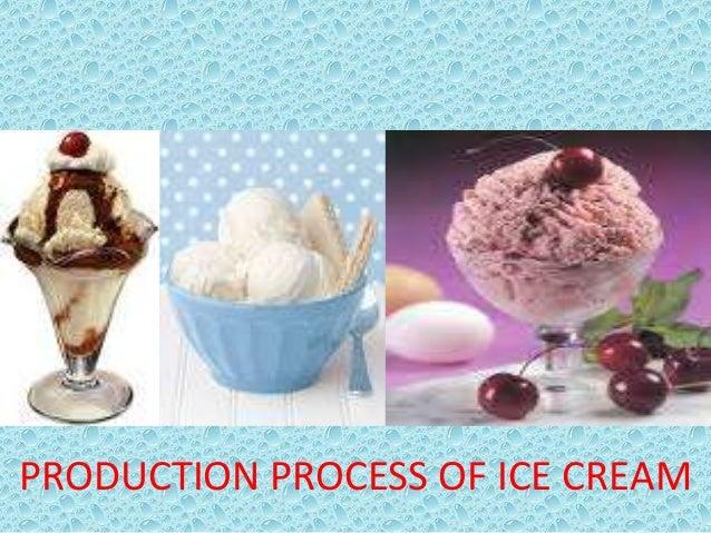 PRODUCTION PROCESS OF ICE CREAM