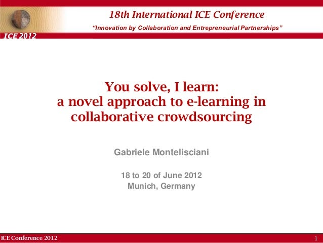 """ICE Conference 2012 18th International ICE Conference """"Innovation by Collaboration and Entrepreneurial Partnerships"""" ICE Y..."""