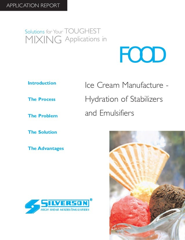 Ice Cream Manufacture - Hydration of Stabilizers and Emulsifiers The Advantages Introduction The Process The Problem The S...