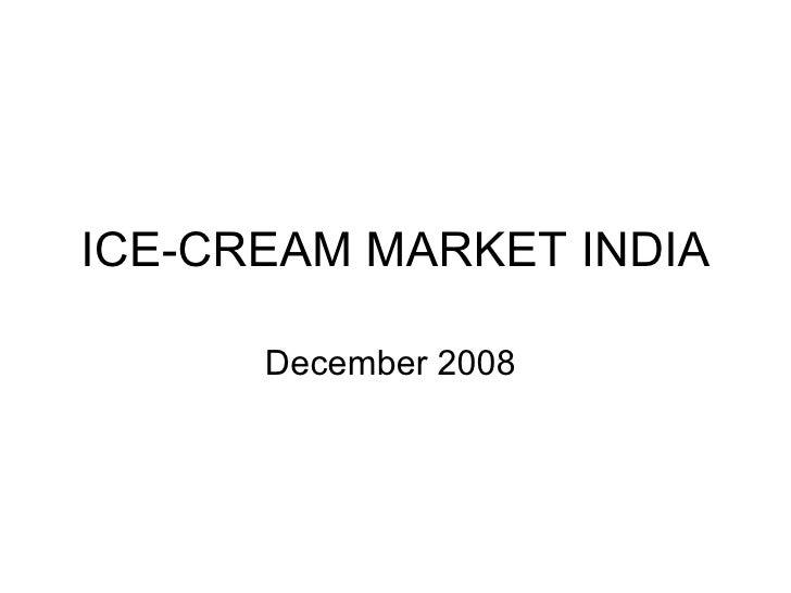 ICE-CREAM MARKET INDIA December 2008