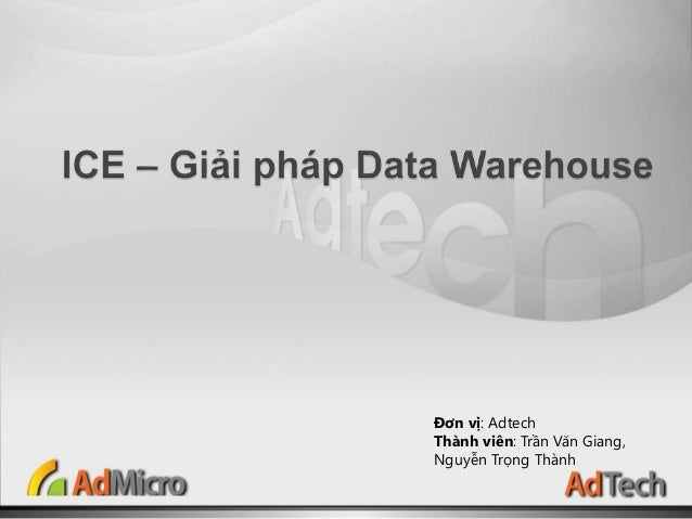 Đơn vị: Adtech Thành viên: Trần Văn Giang, Nguyễn Trọng Thành