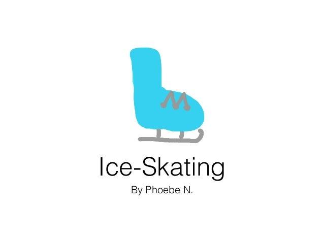 Ice-Skating  By Phoebe N.