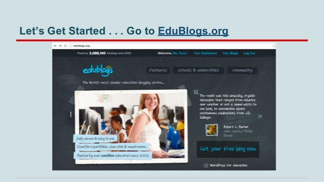 Let's Get Started . . . Go to EduBlogs.org