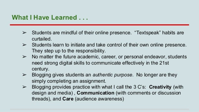 """What I Have Learned . . . ➢ ➢ ➢  ➢ ➢  Students are mindful of their online presence. """"Textspeak"""" habits are curtailed. Stu..."""