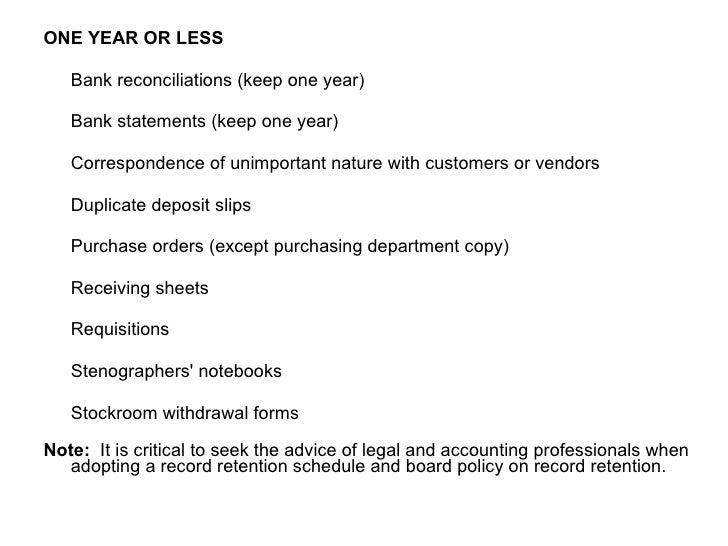 <ul><li>ONE YEAR OR LESS </li></ul><ul><li> </li></ul><ul><li> Bank reconciliations (keep one year) </li></ul><ul><li> ...