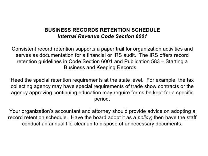 BUSINESS RECORDS RETENTION SCHEDULE Internal Revenue Code Section 6001  Consistent record retention supports a paper trai...