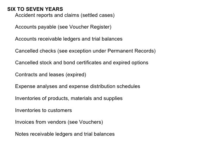 <ul><li>SIX TO SEVEN YEARS   </li></ul><ul><li> Accident reports and claims (settled cases) </li></ul><ul><li> </li></u...