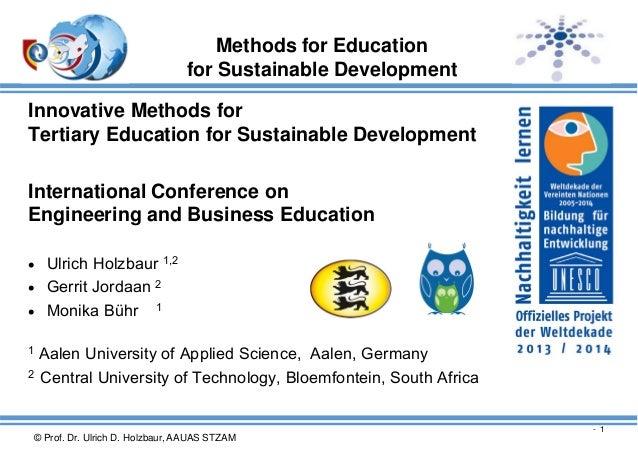 © Prof. Dr. Ulrich D. Holzbaur, AAUAS STZAM - 1 Methods for Education for Sustainable Development Innovative Methods for T...