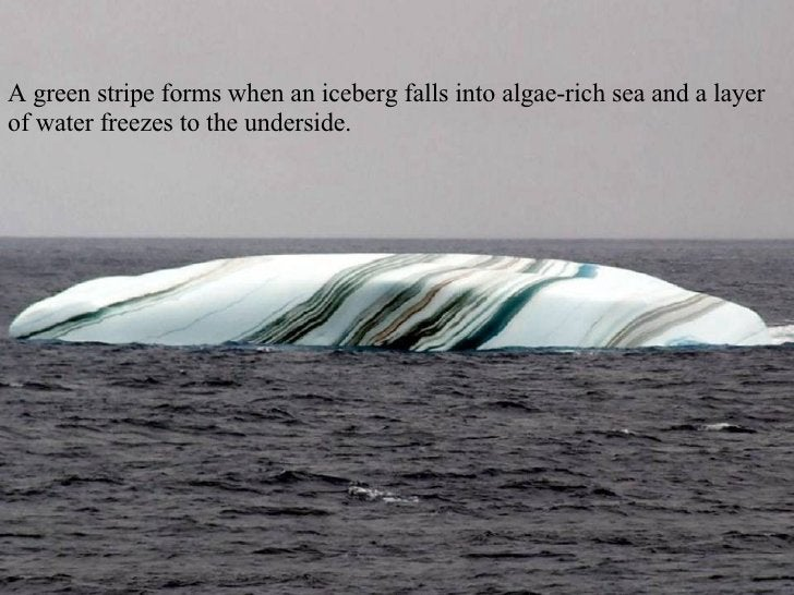 A green stripe forms when an iceberg falls into algae-rich sea and a layer of water freezes to the underside.