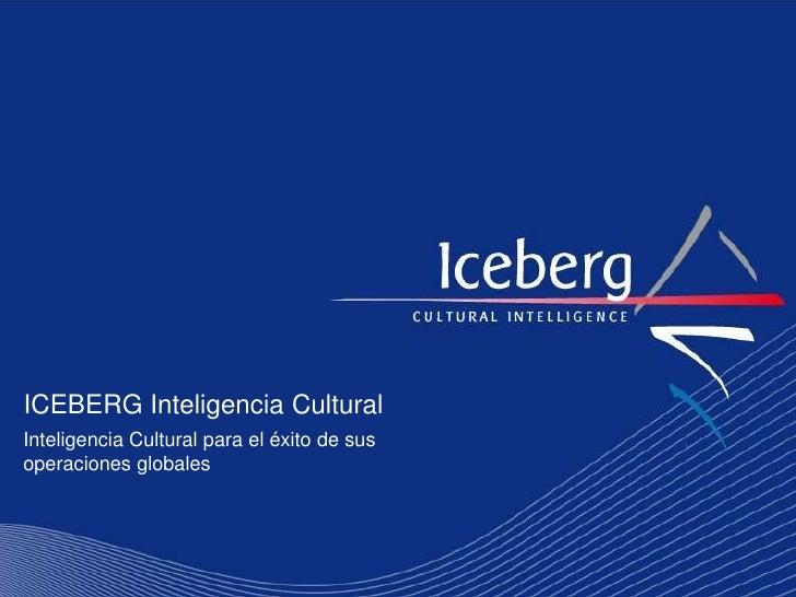 ICEBERG Inteligencia CulturalInteligencia Cultural para el éxito de susoperaciones globales