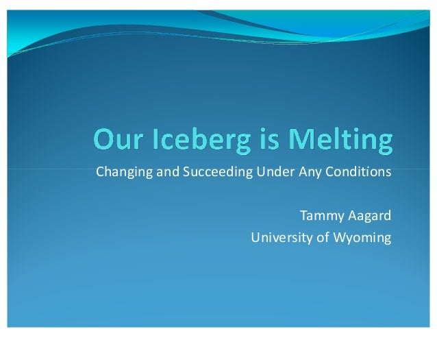 Changing and S cceeding Under An ConditionsChanging and Succeeding Under Any Conditions Tammy Aagard University of Wyoming