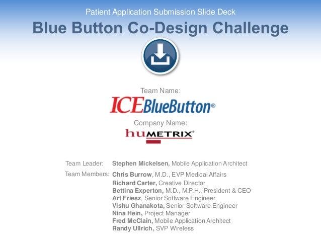 Team Leader: Stephen Mickelsen, Mobile Application Architect Company Name: Team Name: Team Members: Chris Burrow, M.D., EV...