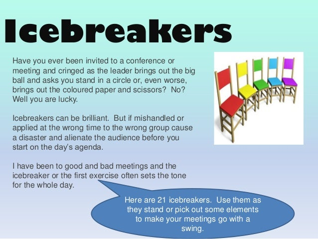 ice breakers dating People bingo is one of the most popular ice breakers because it's so easy to customize you may have heard of 8-minute dating deb adult ice breaker games.