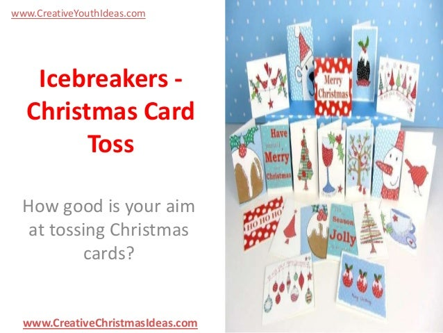 www.CreativeYouthIdeas.com  Icebreakers Christmas Card Toss How good is your aim at tossing Christmas cards?  www.Creative...
