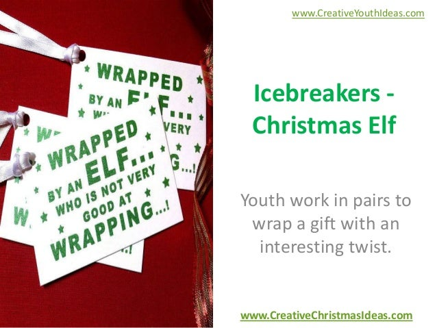 www.CreativeYouthIdeas.com  Icebreakers Christmas Elf Youth work in pairs to wrap a gift with an interesting twist.  www.C...