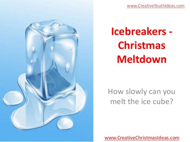 www.CreativeYouthIdeas.com  Icebreakers Christmas Meltdown How slowly can you melt the ice cube?  www.CreativeChristmasIde...