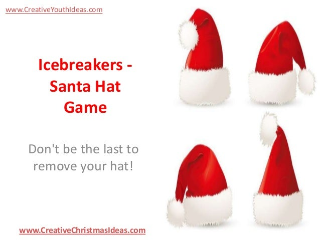 www.CreativeYouthIdeas.com  Icebreakers Santa Hat Game Don't be the last to remove your hat!  www.CreativeChristmasIdeas.c...