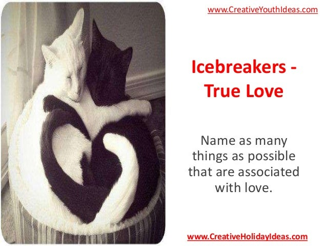 www.CreativeYouthIdeas.com  Icebreakers True Love Name as many things as possible that are associated with love.  www.Crea...