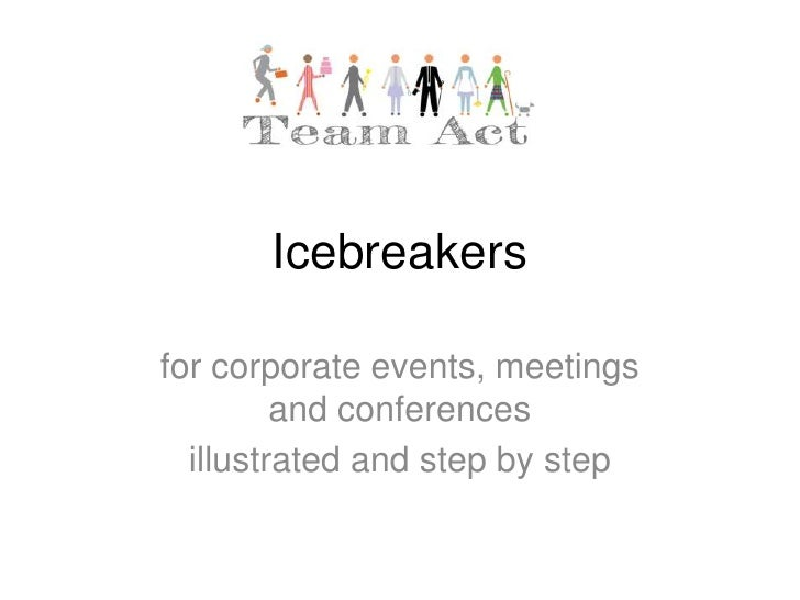 Icebreakersfor corporate events, meetings         and conferences  illustrated and step by step