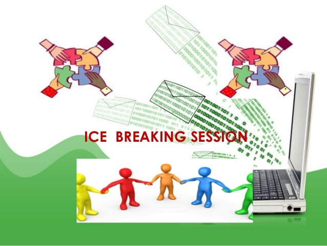 Ice breaking session ICT WORKSHOP
