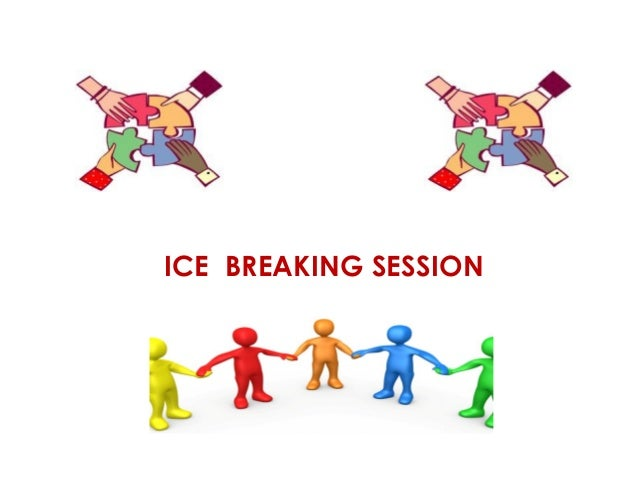 Ice breaking session INDUCTION COURSE