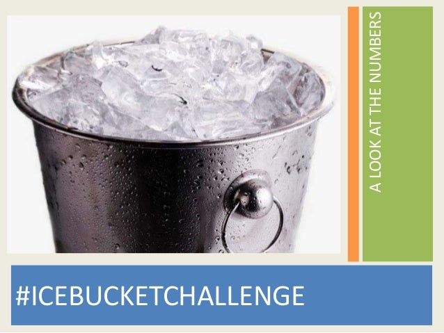 A LOOK AT THE NUMBERS  #ICEBUCKETCHALLENGE
